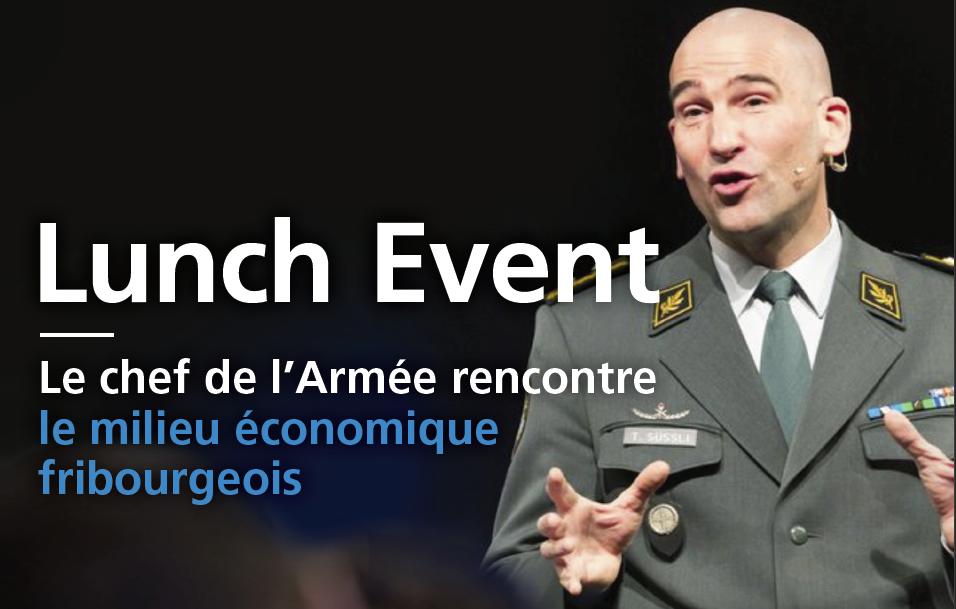 Lunch Event - Le Chef de l'Armée rencontre le milieu économique fribourgeois